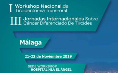 I Workshop Nacional de Tiroidectomía Trans-Oral y III Jornadas internacionales sobre cáncer diferenciado de tiroides